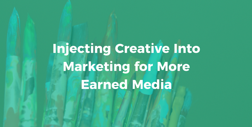 Injecting Creative Into Marketing for More Earned Media.png