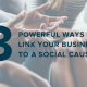 Link Your Business to a Social Cause
