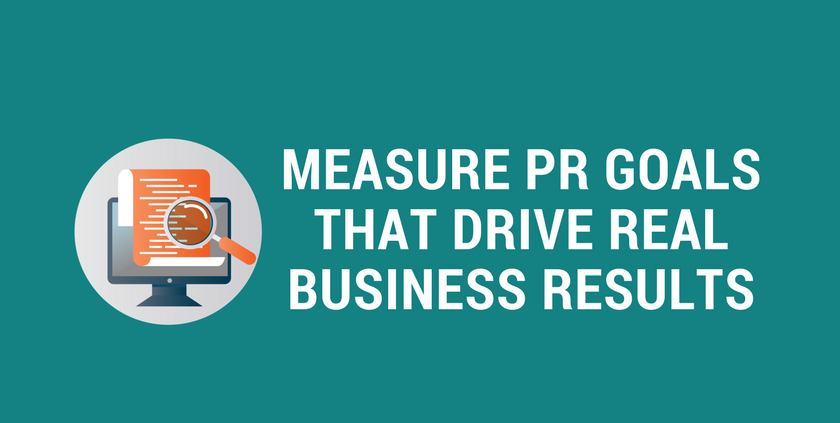 Measure PR Goals that Drive Real Business Results.png