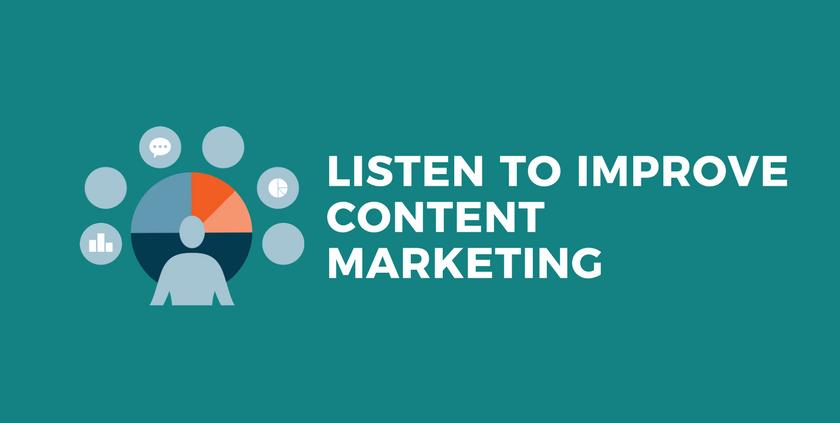 Listen to Improve Content Marketing