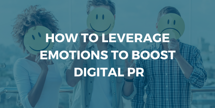 How to Leverage Emotions to Boost Your Digital PR.png