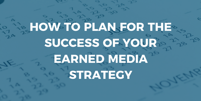 How to Plan for the Success of Your Earned Media Strategy.png