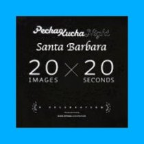 PechaKucha 20x20 in Santa Barbara this Thursday