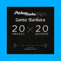 PechaKucha 20x20 in Santa Barbara this Thursday