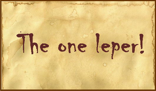 The One Leper!