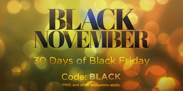 BLACK NOVEMBER: 30 Days of Black Friday. Code: BLACK