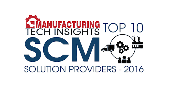 Manufacturing Tech Insights Top 10 SCM Solution Providers - 2016