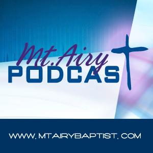 Mt. Airy Baptist Church Podcasts