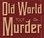 Partial front book cover of Old World Murder: Chloe Ellefson Historic Sites Mystery #1 written by bestselling author Kathleen Ernst.