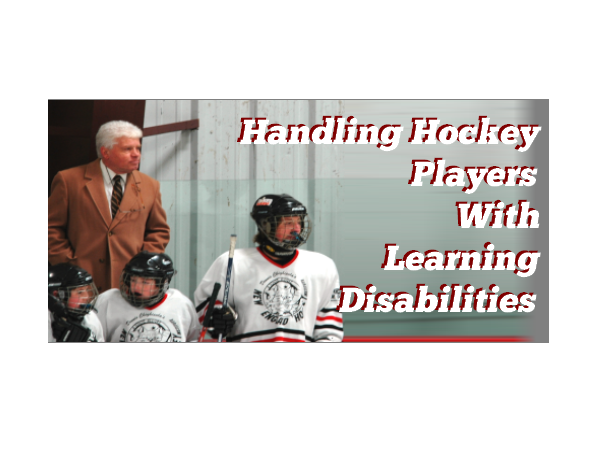 Handling Hockey Players With Learning Disabilities