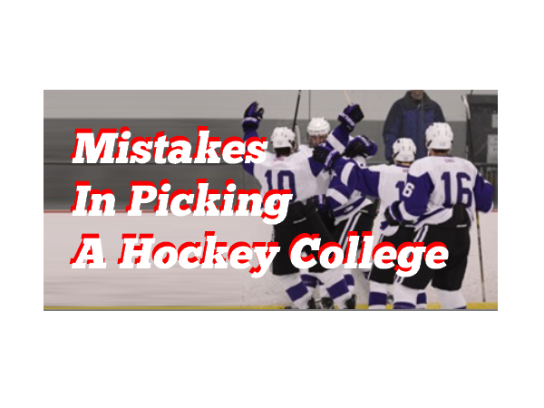 Mistakes In Picking A Hockey College