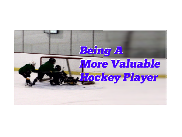 Being A More Valuable Hockey Player