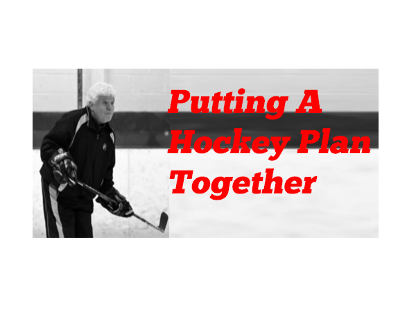 Putting A Hockey Plan Together – 1
