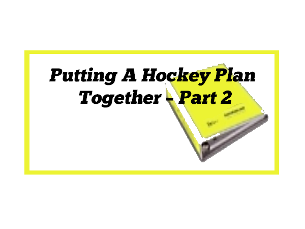 Putting A Hockey Plan Together – 2