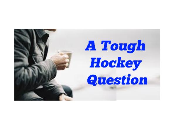 A Tough Hockey Question