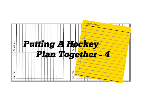 Putting A Hockey Plan Together – 4