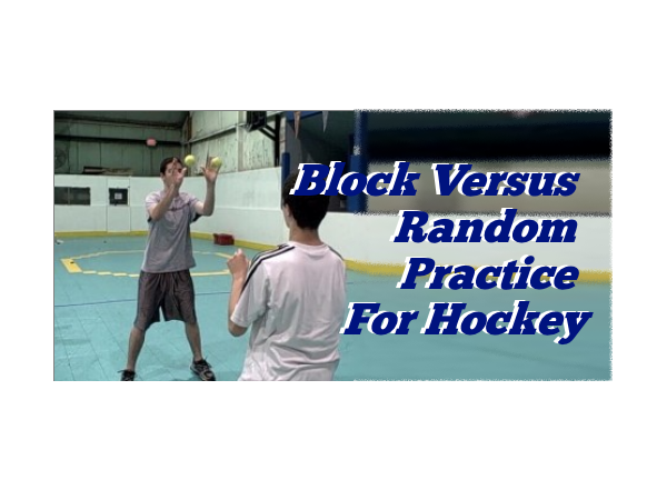 Block Versus Random Practice For Hockey