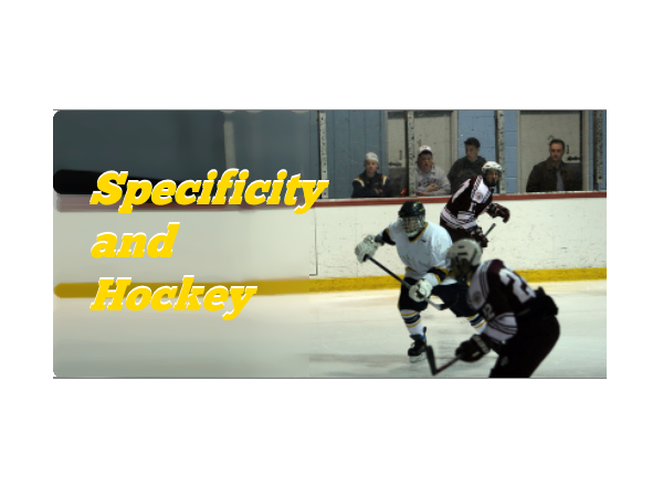 Specificity and Hockey