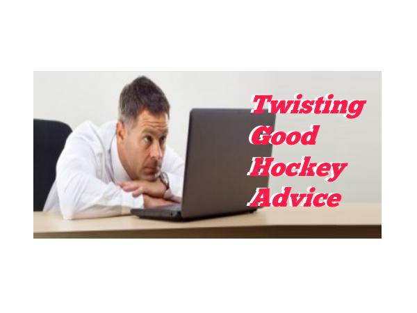 Twisting Good Hockey Advice