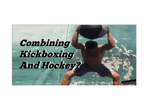 Combining Kickboxing And Hockey?