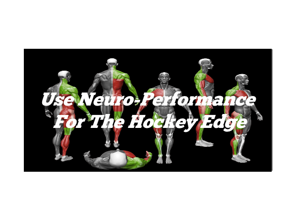 Use Neuro-Performance For The Hockey Edge