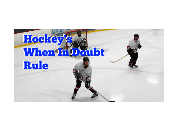 Hockey's When In Doubt Rule