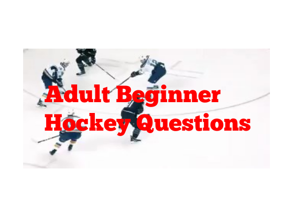 Adult Beginner Hockey Questions