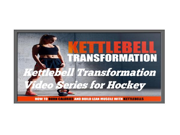 Kettlebell Transformation Video Series for Hockey