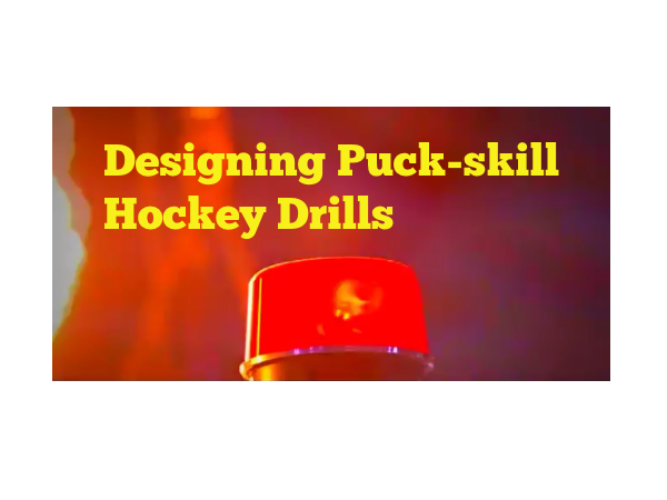 Designing Puck-skill Hockey Drills
