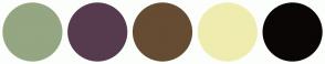 Color Scheme with #94A682 #563B4E #664C32 #EFECAF #0B0606