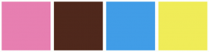 Color Scheme with #E77FB1 #4F281C #419DE7 #F0EC58