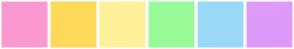 Color Scheme with #FB98D0 #FFD95A #FFF09A #98FB98 #9AD9F7 #DD9AF8