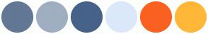 Color Scheme with #627894 #A0AEC1 #466289 #DBE8F9 #FA6121 #FFB739