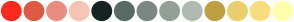 Color Scheme with #FC291E #DE5945 #EB8C81 #F7C5B5 #152423 #586B66 #7C8784 #92A197 #AFBAB2 #BDA040 #EBCF6C #FADD7D #FFFFAB