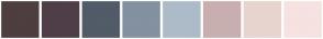 Color Scheme with #4E3E3F #4F3E48 #525B68 #8391A1 #ADBBC9 #C8AEAF #E8D4CE #F6E2E0