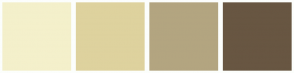 Color Scheme with #F4F0CB #DED29E #B3A580 #685642