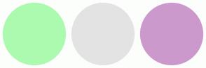 Color Scheme with #ACFAB0 #E3E3E3 #CC99CC
