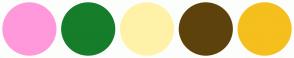 Color Scheme with #FF99DB #167D2B #FFF2A8 #5E420C #F5BF1D