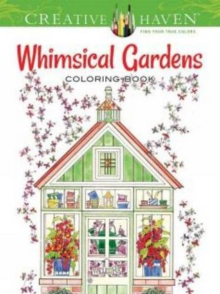 Whimsical Gardens adult coloring book