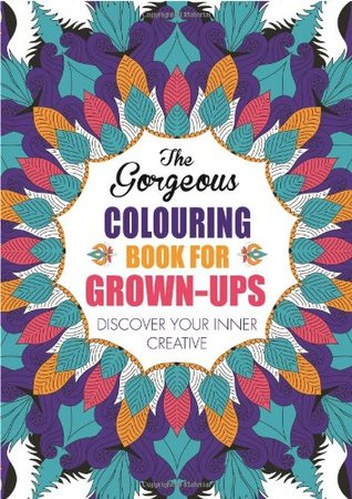 The Gorgeous Colouring Book for Grown Ups