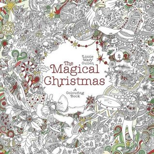 The Magical Christmas - A Colouring Book Lizzie Mary Cullen