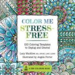 Color Me Stress Free - Lacy Mucklow & Angela Porter