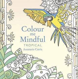 Colour Me Mindful - Tropical
