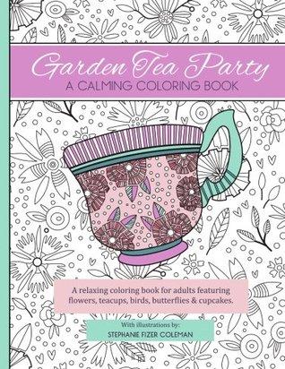 Garden Tea Party A Calming Coloring Book Coloring Queen