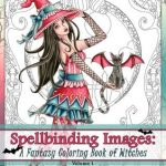 Spellbinding Images A Fantasy Coloring Book of Witches