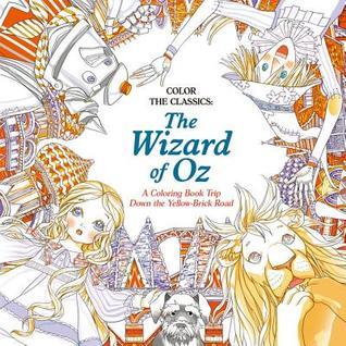 wizardofozcover - Color The Classics - Wizard of Oz Coloring Book