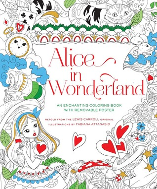 AliceinWonderland - Alice in Wonderland - An Enchanting Coloring Book - Fabiana Attansio