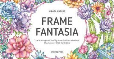 framefantasia 375x195 hidden natures frame fantasia a colouring book to keep your favourite moments