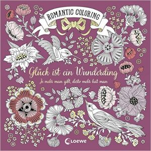 Romantic Coloring Glück ist ein Wunderding Coloring Book Review