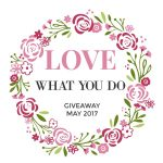 LOVEWHATYOUDOMAY 150x150 - Love What You Do - Monthly Giveaway - June  2017